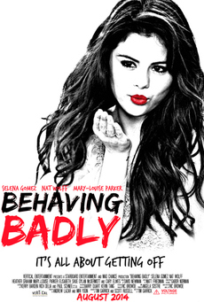 Big 10018 behaving badly selena gomez s raunchy dark comedy headed to vertical entertainment