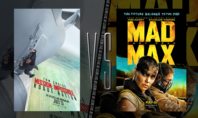 Duell #7: Mission: Impossible – Rogue Nation vs. Mad Max: Fury Road