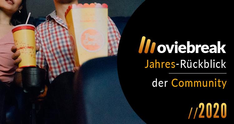 Der große Moviebreak Userrückblick 2020: Most Wanted Filme 2021